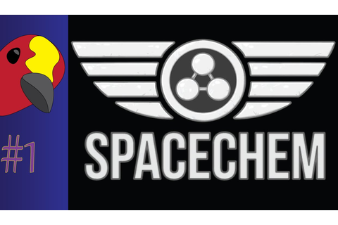 SpaceChem #1 - Games For Smart Peopls - YouTube