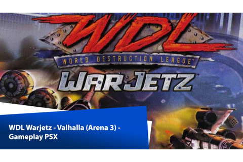 WDL Warjetz - Valhalla (Arena 3) - Gameplay PSX - YouTube