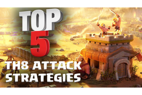 Top 5 BEST TH8 Attack Strategy for 3 Stars in Clan Wars ...