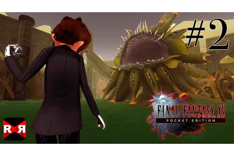 FINAL FANTASY XV POCKET EDITION - Chapter 7 - Walkthrough ...