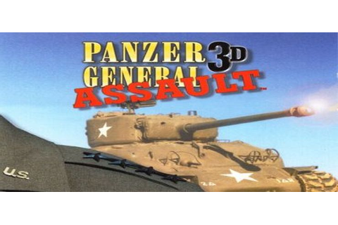 Panzer General 3D Assault - Free Download PC Game (Full ...