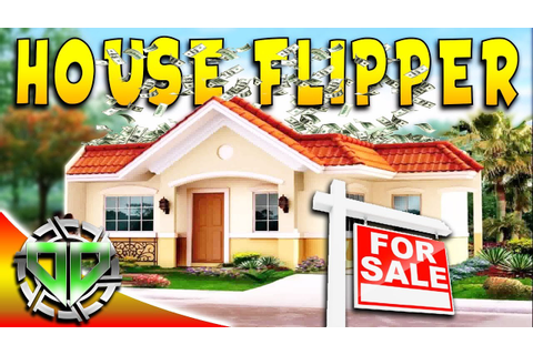 House Flipper Gameplay : Buying and Flipping Our First ...