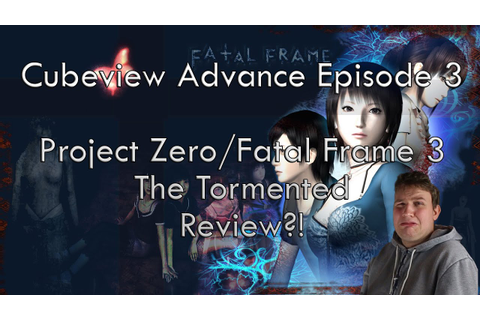 Project Zero / Fatal Frame III: The Tormented Review ...