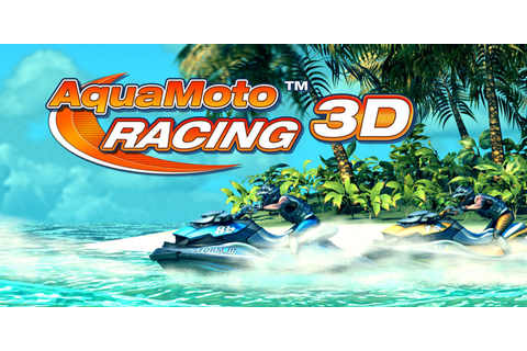 Aqua Moto Racing 3D | Nintendo 3DS download software ...