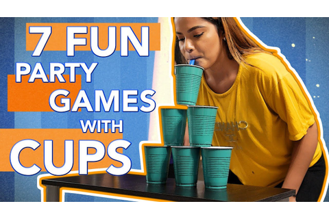 7 Fun Party Games With Cups You Must Try! (PART 3) - YouTube