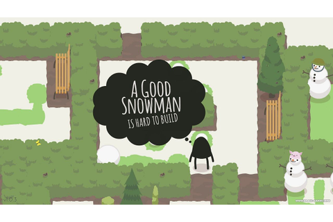 A Good Snowman Is Hard To Build v1.0.6 - скачать полную ...