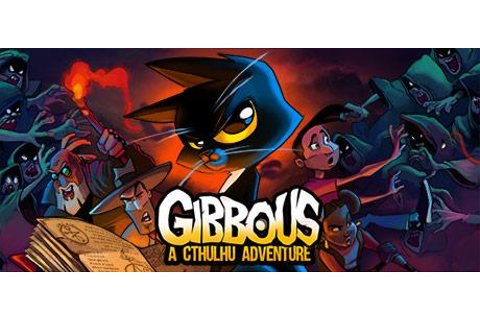 Gibbous: A Cthulhu Adventure System Requirements - System ...