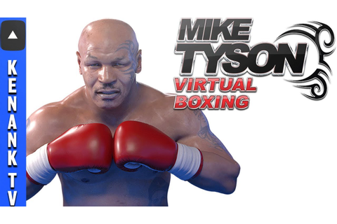 NEW MIKE TYSON BOXING GAME!! (2018) | NO FIGHT NIGHT ...