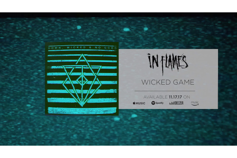 In Flames - Wicked Game (Official Audio) - YouTube