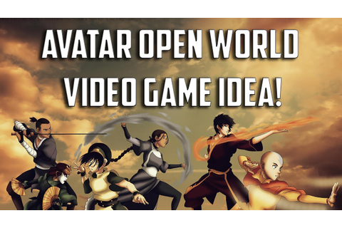 Avatar: The Last Airbender/Legend of Korra OPEN WORLD ...