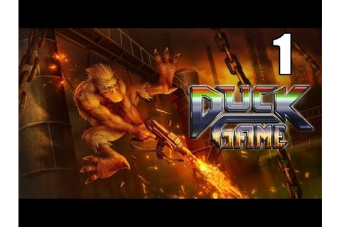 Duck Game- Part 1 (Want to be a duck and kill other ducks ...