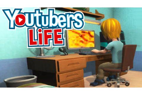 THE BEST YOUTUBER SIMULATOR GAME EVER! | YouTubers Life ...