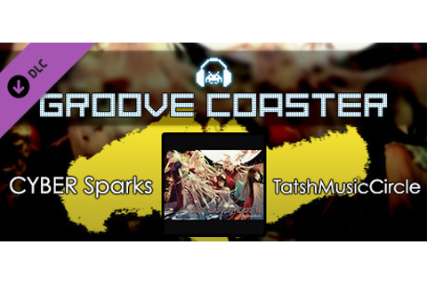Groove Coaster - CYBER Sparks on Steam