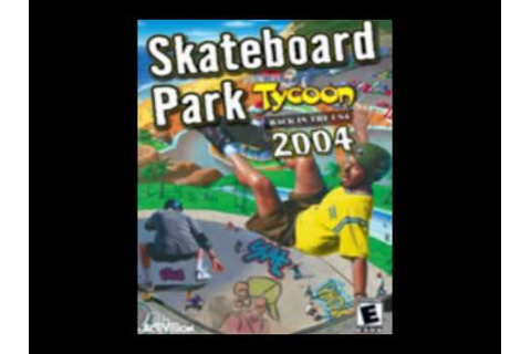 Skateboard Park Tycoon 2004 Main Theme - YouTube