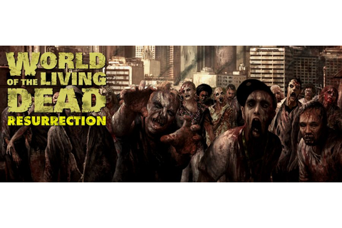 World of the Living Dead - Orcz.com, The Video Games Wiki