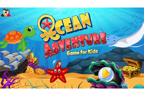 Ocean Adventure Game for Kids - Play to Learn - Android ...
