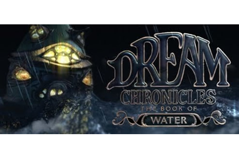 Dream Chronicles: The Book of Water - Walkthrough, Tips ...