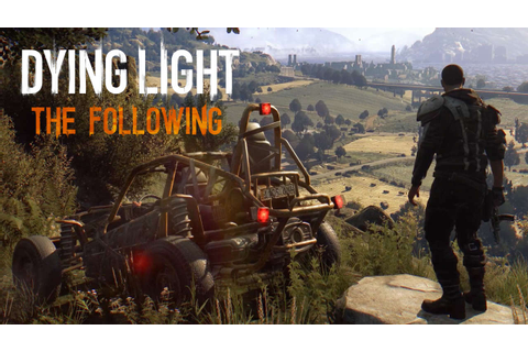 Dying Light: The Following's Map Is Twice As Big As The ...