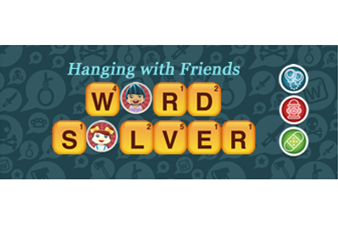 Hanging with Friends Word Solver Cheat