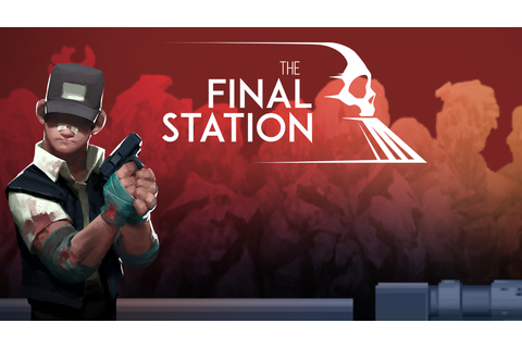 The Final Station Game | PS4 - PlayStation