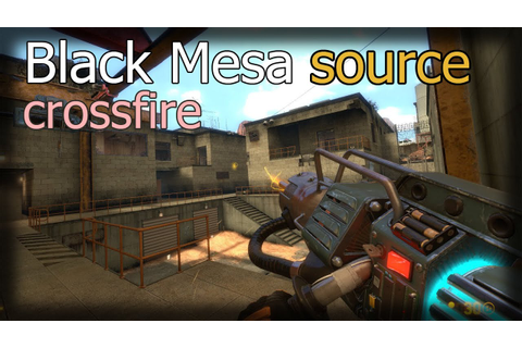 Half-Life black mesa source crossfire multiplayer ...