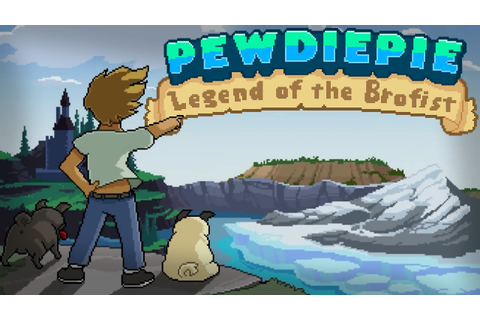 PewDiePie-Legend of the Brofist: The Adventure Begins ...