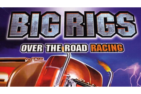 The worst PC racing game ever made, Big Rigs: Over The ...