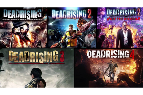 My Opinions On All Dead Rising Games / Worst To Best Dead ...