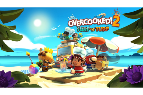 Overcooked! 2 - Surf 'n' Turf - Launch Trailer (Steam ...