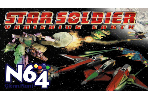 Star Soldier : Vanishing Earth - Nintendo 64 Review - HD ...