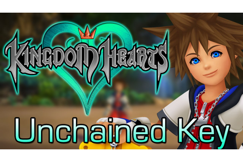 KINGDOM HEARTS UNCHAINED KEY - New Kingdom Hearts Game ...