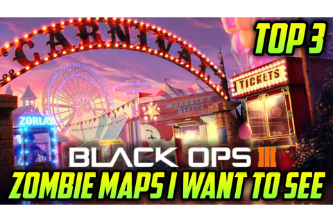 Top Three: Zombies Maps I Want To See In Black Ops 3 ...