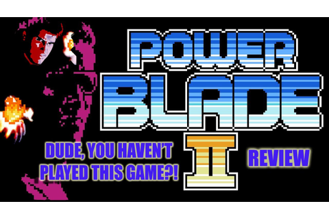 Dude, You Haven't Played This Game?! - Power Blade 2 ...