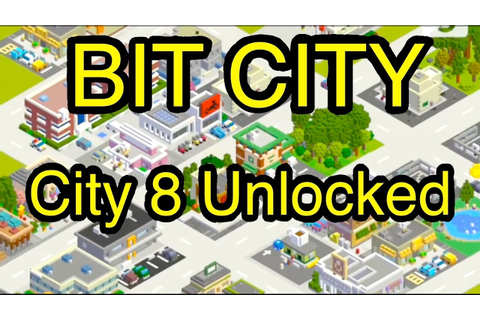 Bit City: Unlock City 8 (Highest City) - YouTube