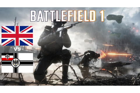 "Battlefield 1 ""British Empire Vs German Empire"" - YouTube"