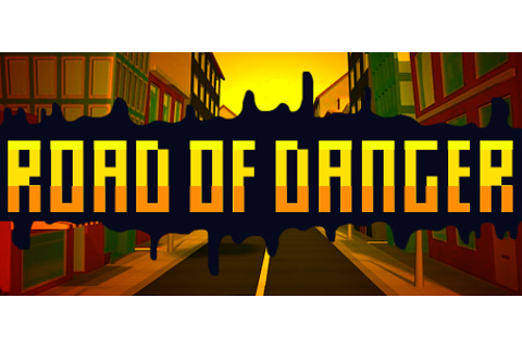 ROAD OF DANGER on Steam