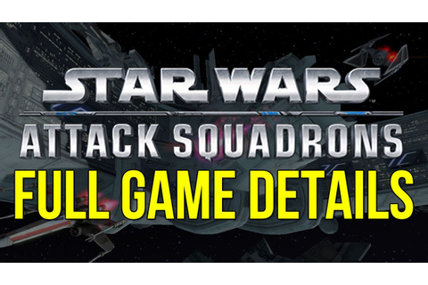 Star Wars: Attack Squadrons - Full Game Details - YouTube