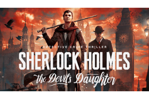 Sherlock Holmes: The Devil's Daughter Review | Invision ...