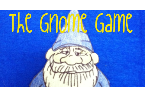 The Gnome Game ~ so tomorrow
