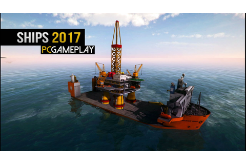 Ships 2017 Gameplay (PC HD) - YouTube