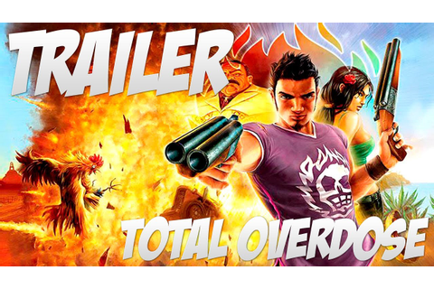 Trailer: Total Overdose (Game) - YouTube