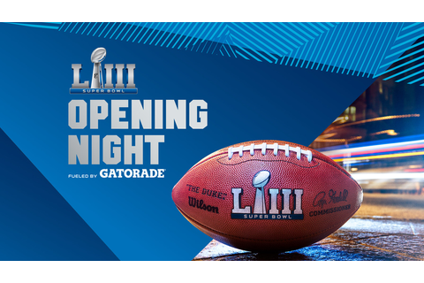 Super Bowl Opening Night Fueled by Gatorade Tickets | NFL ...