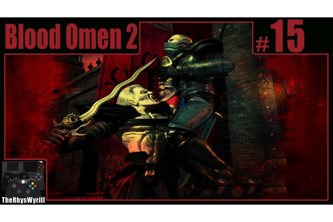 Legacy Of Kain: Blood Omen 2 Playthrough | Part 15 - YouTube