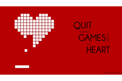 QUIT PLAYING GAMES WITH MY HEART by cghacker on DeviantArt