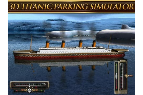 3D Titanic Parking Simulator Game GamePlay - YouTube