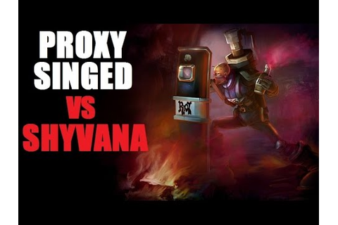 Proxy Singed Commentary S5 vs Shyvana - Exciting game ...