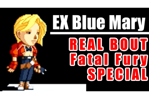 EX Blue Mary Training - REAL BOUT Fatal Fury SPECIAL - YouTube