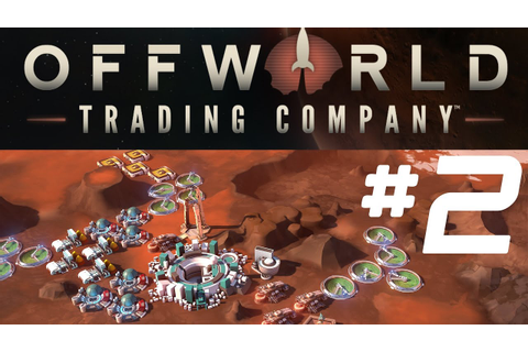 Offworld Trading Company - Ep 2 - 4 Player Takeovers ...