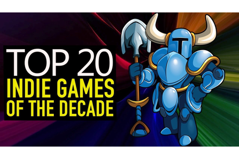 Top 20 BEST Indie Games of the Decade You Should Own - YouTube