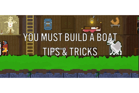 You Must Build A Boat -- Tips & Tricks